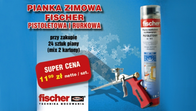 Pianki montażowe zimowe promocja fischer ceny